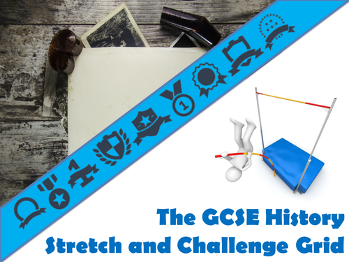 The GCSE History Stretch and Challenge Grid