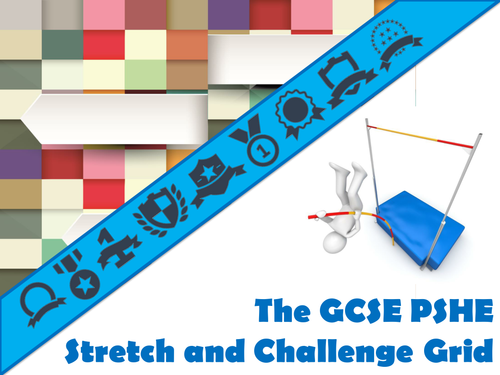 The GCSE PSHE Stretch and Challenge Grid