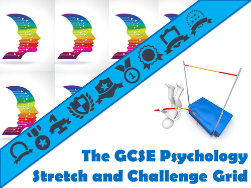 The GCSE Psychology Stretch and Challenge Grid