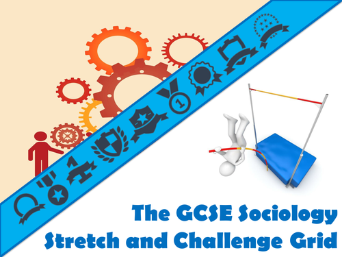 The GCSE Sociology Stretch and Challenge Grid