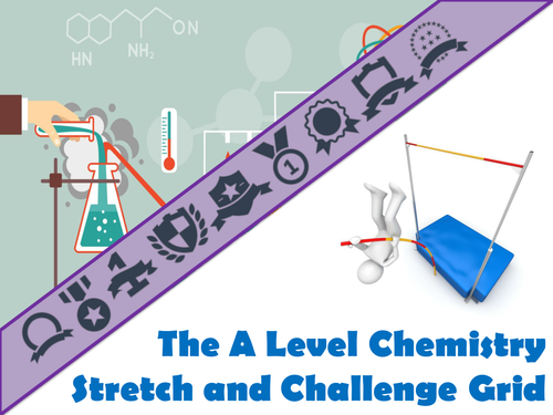 The A Level Chemistry Stretch and Challenge Grid