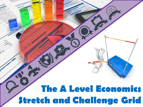 The A Level Economics Stretch and Challenge Grid