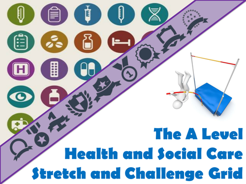 The A Level Health and Social Care Stretch and Challenge Grid