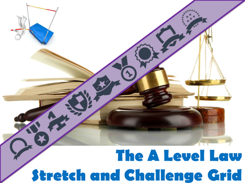 The A Level Law Stretch and Challenge Grid