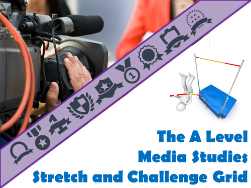 The A Level Media Studies Stretch and Challenge Grid