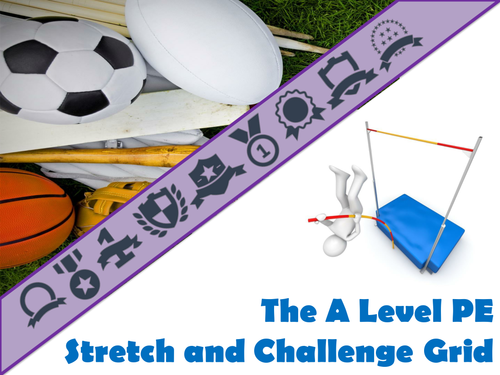 The A Level PE Stretch and Challenge Grid