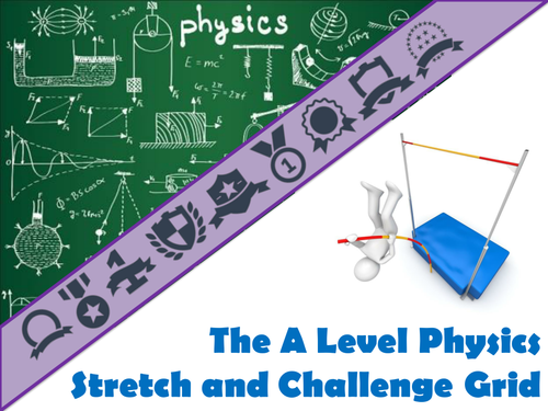The A Level Physics Stretch and Challenge Grid