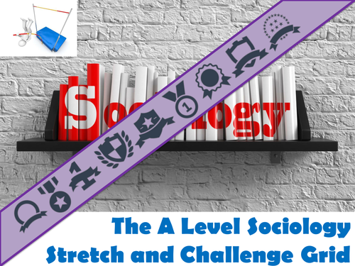 The A Level Sociology Stretch and Challenge Grid