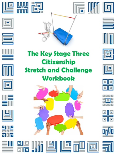 The Key Stage Three Citizenship Stretch and Challenge Workbook