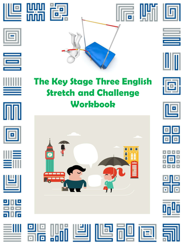 The Key Stage Three English Stretch and Challenge Workbook