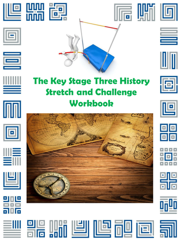 The Key Stage Three History Stretch and Challenge Workbook