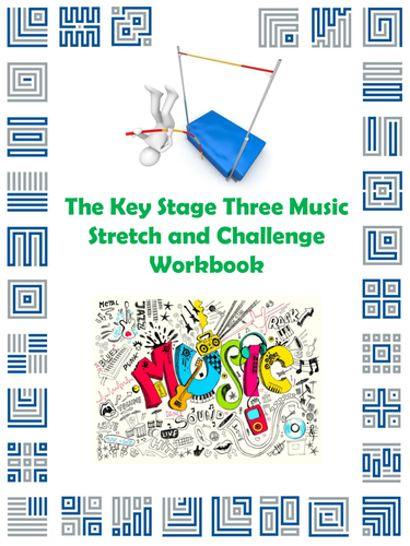 The Key Stage Three Music Stretch and Challenge Workbook