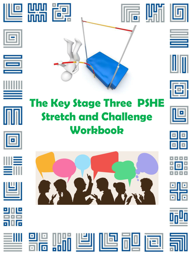 The Key Stage Three PSHE Stretch and Challenge Workbook