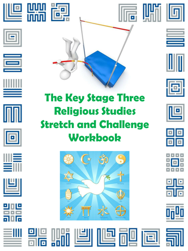 The Key Stage Three Religious Studies Stretch and Challenge Workbook