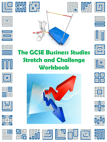 The GCSE Business Studies Stretch and Challenge Workbook