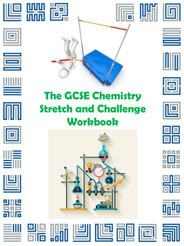 The GCSE Chemistry Stretch and Challenge Workbook