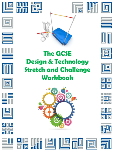 The GCSE Design and Technology Stretch and Challenge Workbook