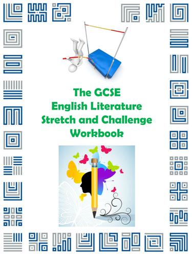The GCSE English Literature Stretch and Challenge Workbook