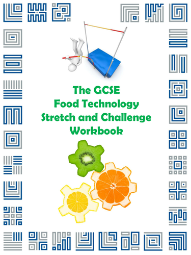 The GCSE Food Technology Stretch and Challenge Workbook