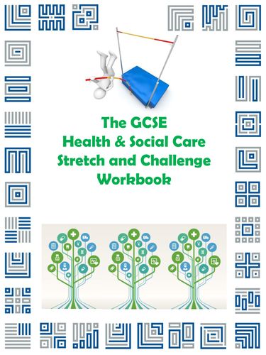 The GCSE Health and Social Care Stretch and Challenge Workbook