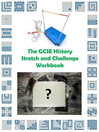 The GCSE History Stretch and Challenge Workbook