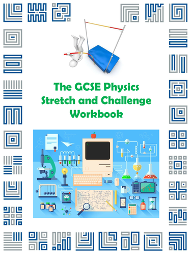 The GCSE Physics Stretch and Challenge Workbook