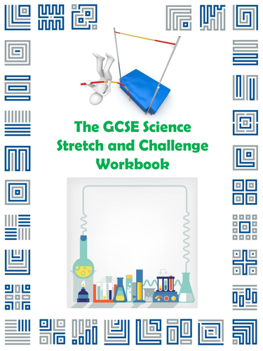 The GCSE Science Stretch and Challenge Workbook