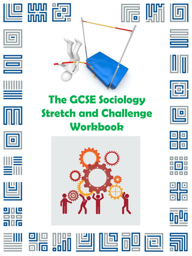 The GCSE Sociology Stretch and Challenge Workbook