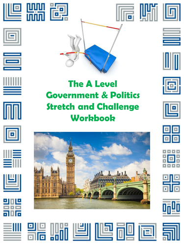 The A Level Government and Politics Stretch and Challenge Workbook