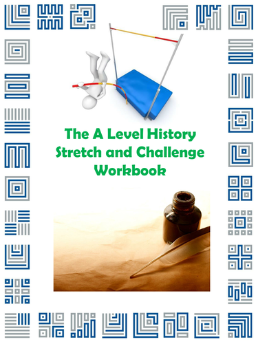 The A Level History Stretch and Challenge Workbook