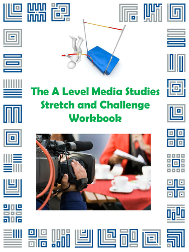 The A Level Media Studies Stretch and Challenge Workbook