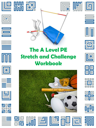 The A Level PE Stretch and Challenge Workbook