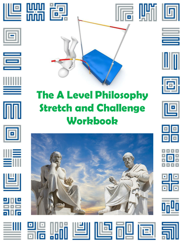 The A Level Philosophy Stretch and Challenge Workbook