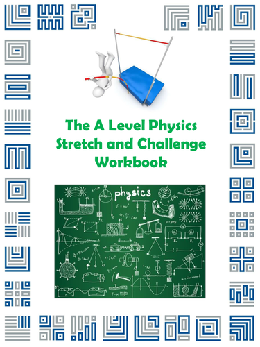 The A Level Physics Stretch and Challenge Workbook