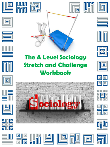 The A Level Sociology Stretch and Challenge Workbook