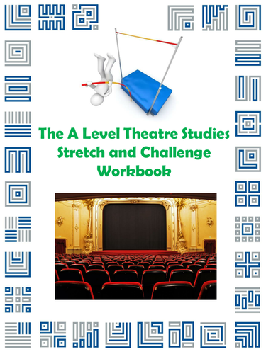 The A Level Theatre Studies Stretch and Challenge Workbook