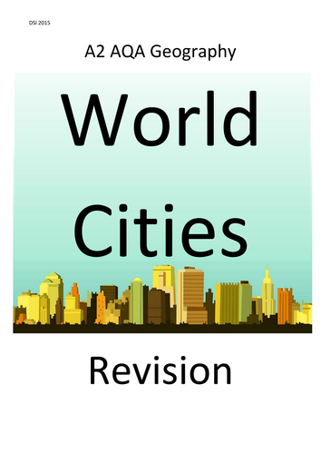 World Cities A2 Revision Booklet. AQA