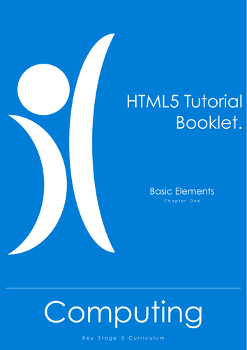 HTML5 Tutorial Booklet (Basic Elements, Chapter One)