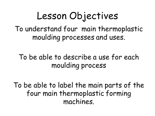 Plastics forming processes and uses.