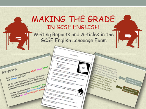 Writing Reports and Articles in the GCSE English Language Exam.