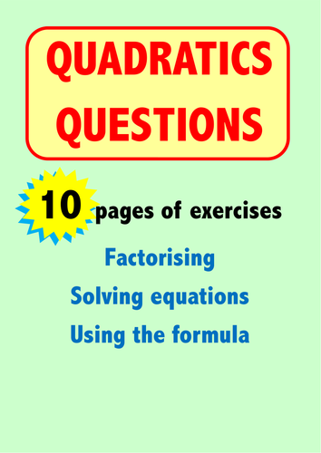 Quadratics Questions - 10 sets