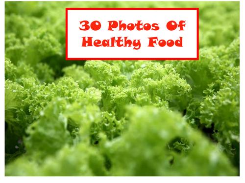 30 Photos Of Healthy Food