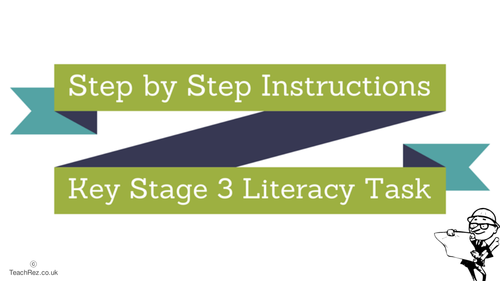 Step by Step Instructions Leaflet - Key Stage 3  Literacy Task