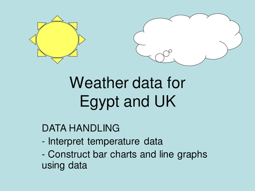 Egypt and UK temperature data. Data handling and other topic resources.