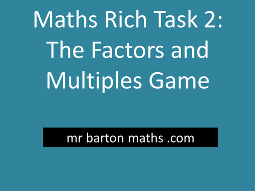 Rich Maths Task 2 - The Factors and Multiples Game