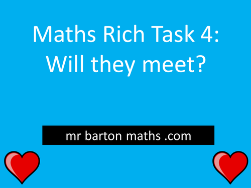 Rich Maths Task 4 - Will they meet?