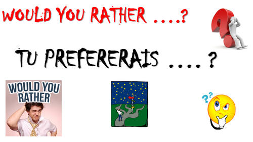 Would you rather .. In French !