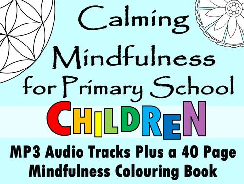 Mindfulness for Children. Calming Behaviour Management, Meditation, 2x MP3 Audio + 40 Page Book