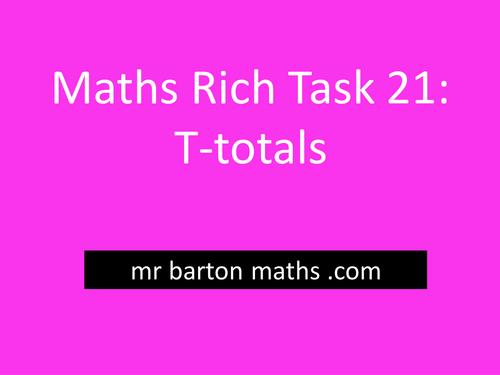Rich Maths Task 21 - T-totals