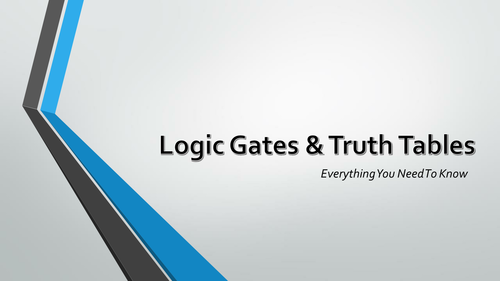 Logic Gates and Truth Tables - AND, OR, NOT, Truth Tables